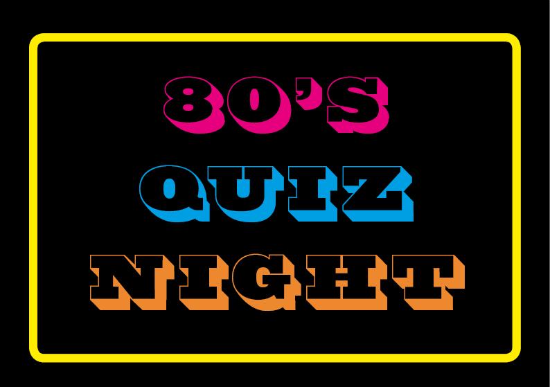 80s Quiz Night - Dine